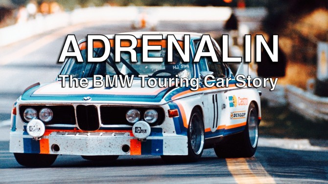 """Adrenalin"" – The official BMW Touring Car Story"